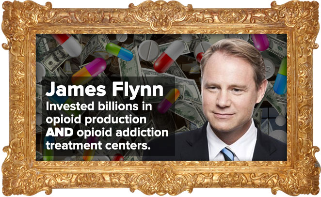 James Flynn: invested billions in opioid production and opioid addiction treatment centers.