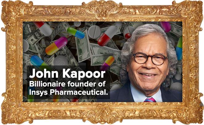 John Kapoor: Billionaire founder of Insys Pharmaceutical